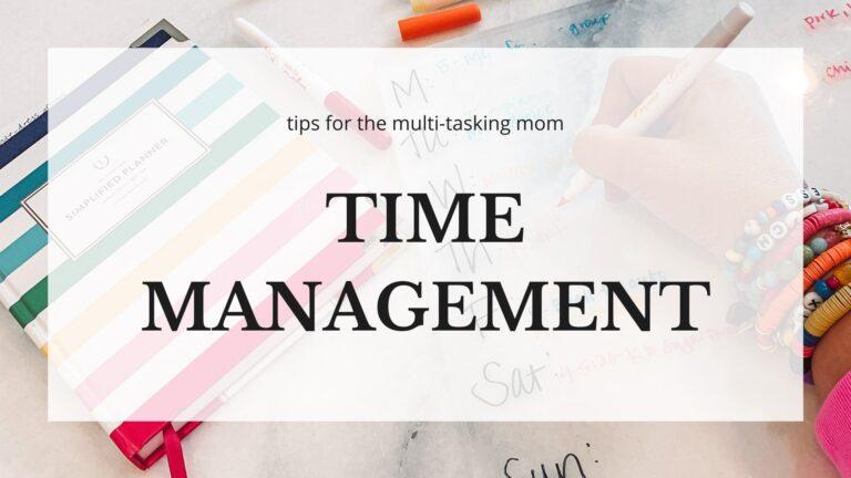 Time Management Tips for Multitasking Mom