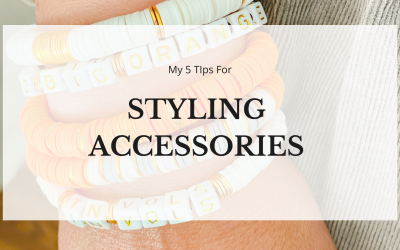 My 5 Style Tips for Accessorizing… #alwaysaccessorize